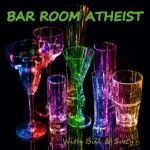 Bar Room Atheist